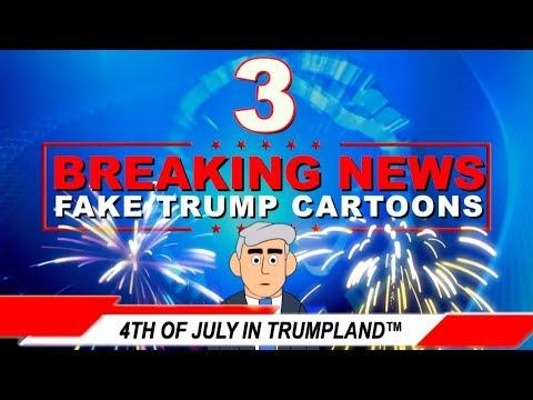 BREAKING NEWS 3: 4th of July in Trumpland