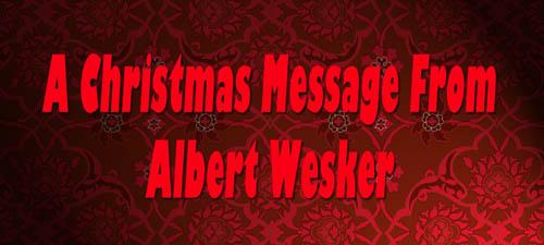 A Christmas Message From Albert Wesker